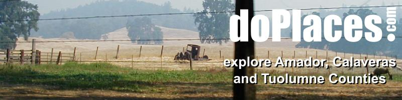doPlaces.com the handy guide to see and explore Amador, Calaveras, and Tuolumne Counties.